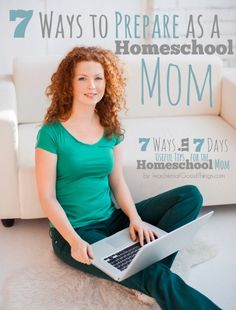 7 Ways to Prepare as a Homeschool Mom from Teachers of Good Things