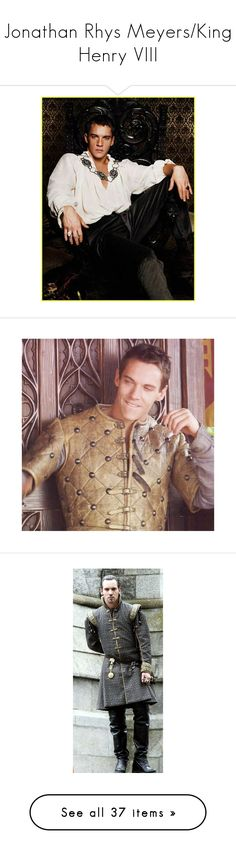 """Jonathan Rhys Meyers/King Henry VIII"" by adorablequeen ❤ liked on Polyvore featuring people, mortal instruments and jonathan rhys meyers"