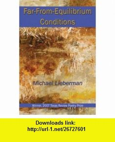Far-From-Equilibrium Conditions (9781933896120) Michael Lieberman , ISBN-10: 1933896124  , ISBN-13: 978-1933896120 ,  , tutorials , pdf , ebook , torrent , downloads , rapidshare , filesonic , hotfile , megaupload , fileserve