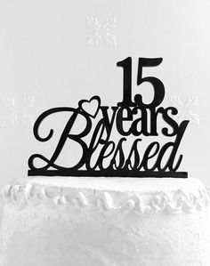 15 Years Blessed Cake Topper 15th Anniversary 15th Birthday