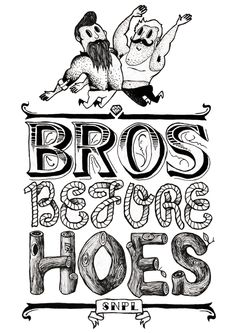 bros before hoes, A3,  Betype