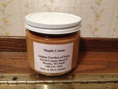 Homemade Maple Cream $10 small jar pictured, other sizes available. Also, PURE Maple Syrup also available in a variety of sizes. Contact us to have some shipped some if you can't come visit us!