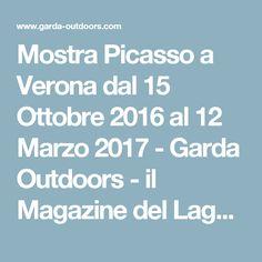 Mostra Picasso a Verona dal 15 Ottobre 2016 al 12 Marzo 2017 - Garda Outdoors - il Magazine del Lago di garda