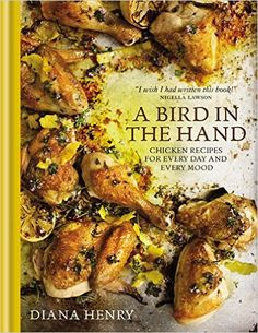 A Bird in the Hand- Chicken recipes for every day and every mood http://www.bookscrolling.com/the-best-cook-books-of-2015-a-year-end-list-aggregation/