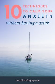 10 Techniques to Calm Your Anxiety Without Having a Drink - learn how to deal with your anxiety ini a healthy way!   #selfcare #anxiety