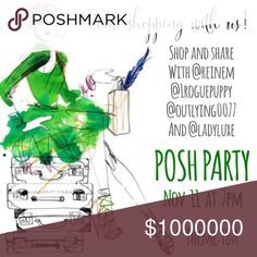 I'm co-hosting my 2nd Posh Party Nov 11 ! So excited to be co-hosting again!  I hope you'll join me and my co-hosts @1roguepuppy @outlying0077 and @ladyluxe for the Friday evening party on November 11th.  Theme hasn't been given yet, but I'll be on the look out for fun, unique items in the meantime - so be sure to tag me so I can have a look at your closet. Dresses