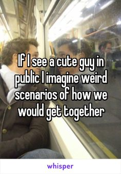If I see a cute guy in public I imagine weird scenarios of how we would get… Cute Guy Quotes, Men Quotes, Funny Quotes, Just Girly Things, Things To Think About, Discover Quotes, Whisper Quotes, Whisper Confessions, Whisper App