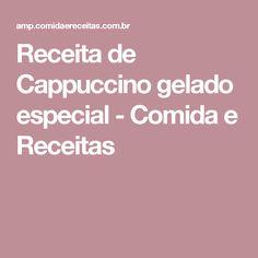 Receita de Cappuccino gelado especial - Comida e Receitas