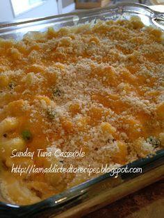 Addicted to Recipes   Sunday Tuna Casserole