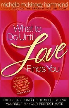 What to Do until Love Finds You : The Bestselling Guide to Preparing Yourself...