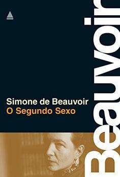 O segundo sexo - Simone de Beauvoir (2016)