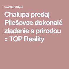 Chalupa predaj Pliešovce dokonalé zladenie s prírodou :: TOP Reality