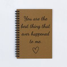 """gift for boyfriend, husband, fiance - You are the best thing that ever happened to me - 5"""" x 7"""" Romantic journal, notebook, scrapbook"""