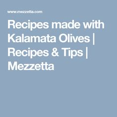 Recipes made with Kalamata Olives | Recipes & Tips | Mezzetta