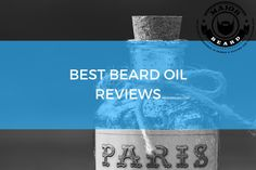 A rundown of the best overall beard oil, the best smelling beard oil, the best organic beard oil and the best all natural beard oil.