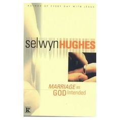 Marriage as God Intended: Selwyn Hughes: 9780854769360: Amazon.com: Books