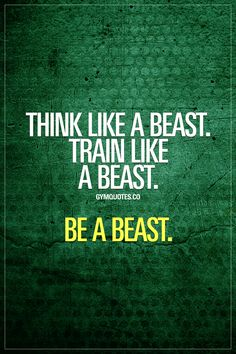 Think like a beast. Train like a beast. Be a beast. #beastmode www.gymquotes.co for the worlds BEST gym and fitness motivation!