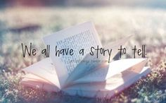 we all have a story to tell