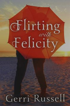 Flirting with Felicity by Gerri Russell.  Cover image from amazon.com.  Click the cover image to check out or request the romance kindle.