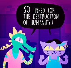 Imagine Night in the Woods but Mae and Bea get replaced by Catty and Bratty