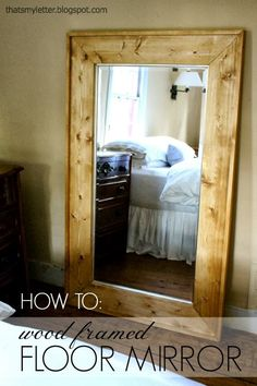 Build: wood framed floor mirror          How to add a wood frame to a large mirror.     Before we moved my old neighbor had done a full hom...