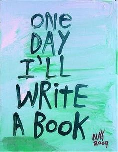 Im going to write a book...?