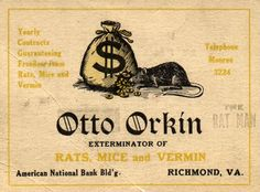 """Orkin Business Card - 1912: Otto Orkin — known as """"Otto the Rat Man"""" — established his first office, located in the American National Bank Building in Richmond, Va. He serviced residential and commercial accounts, including hotels, hospitals, feed mills and warehouses."""