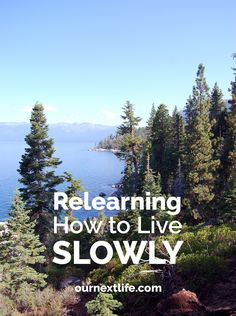 Relearning how to live slowly in early retirement and financial independence // . - Our Next Life posts - Finance Retirement Strategies, Retirement Advice, Happy Retirement, Retirement Cards, Retirement Planning, Retirement Countdown, Financial Planning, Business Planning, Preparing For Retirement