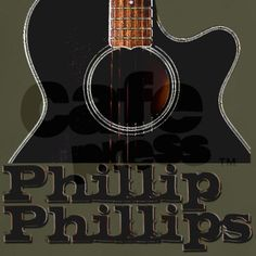 "Phillip Phillips---can't wait to get his new release ""Home""!!! Phillip is awesome!"
