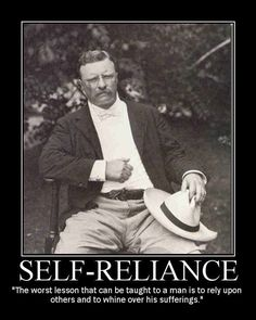 Teddy Roosevelt on self-reliance.I learned self-reliance early on -- and I'm glad I did. Quotable Quotes, Wisdom Quotes, Quotes To Live By, Me Quotes, Sport Quotes, Being A Man Quotes, Daily Quotes, Mistake Quotes, Theodore Roosevelt