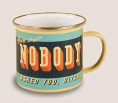 Enamel Mug Nobody asked You