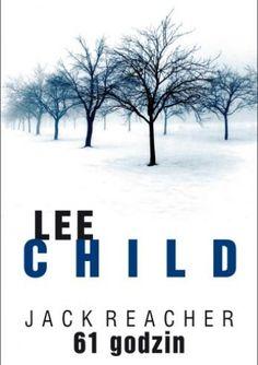 Lee Child: 61 godzin - http://lubimyczytac.pl/ksiazka/170696/61-godzin