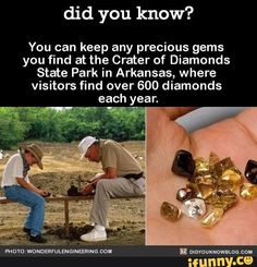 Did you know? You can keep any precious gems you find atthe Crater of Diamonds State Park in Arkansas, where visitors find over 600 diamonds each year. I Want To Travel, Beautiful Places To Travel, Oh The Places You'll Go, Cool Places To Visit, Good To Know, Did You Know, My Academia, Wtf Fun Facts, Vacation Places
