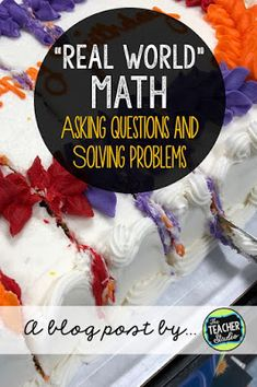 Real word problem solving is so important and helping students ask math questions, use math Problem Solving Activities, Problem Based Learning, Project Based Learning, Math Activities, Math Math, Teaching Math, Teaching Ideas, Math Class, Maths