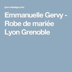 Emmanuelle Gervy - Robe de mariée Lyon Grenoble
