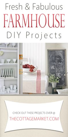 Fresh and Fabulous Farmhouse DIY Projects - The Cottage Market