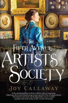 The Fifth Avenue Artists Society : a novel by Joy Callaway. A charming debut…