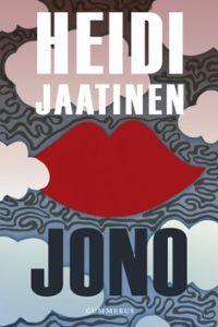 http://www.adlibris.com/fi/product.aspx?isbn=9512085909   Nimeke: Jono - Tekijä: Heidi Jaatinen - ISBN: 9512085909 - Hinta: 23,00 €
