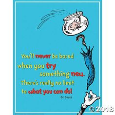 Seuss Try Something New Poster: Eureka posters & charts will capture the attention of your audience. Each design is printed on one side of a heavy weight card stock and can be re-used for many years. Dr. Seuss, Motivation Positive, Positive Quotes, Positive Attitude, The Words, Now Quotes, Life Quotes, Qoutes, Leap Year Quotes