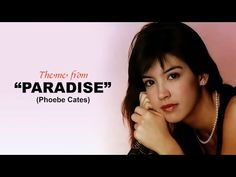Paradise - Phoebe Cates [♪Music Video with Lyrics] (HD) 6 Music, Music Icon, Phoebe Cates, Video Clip, Classic Beauty, Soundtrack, Movie Tv, Music Videos, Lyrics