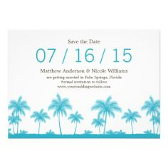 Tropical Teal Blue Palm Trees Save The Date Personalized Invitations http://www.zazzle.com/tropical_teal_blue_palm_trees_save_the_date_invitation-161682329659105186?rf=238194283948490074&tc=pfz
