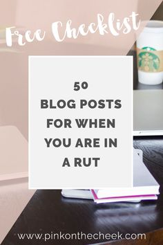 50 Blog Post Ideas for When You Are in a Rut