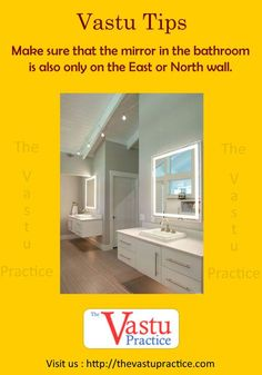 Vastu Tips for bathroom Mirrors and Bathroom Vastu Shastra. Make sure that the mirror in the bathroom is also only on the East or North wall. Bathrooms can be located in the east or north or north west of the house but never in the North East.
