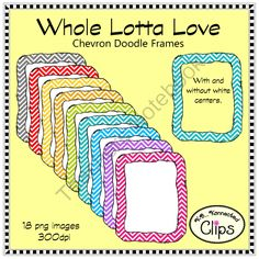 Whole Lotta Love - Chevron Doodle Frames from KB Konnected Clips on TeachersNotebook.com - (18 pages) - Whole Lotta Love - Chevron Doodle Frames