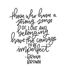Brene Brown's work always strikes a cord with me. Working my way through Braving the Wilderness and learning new lessons on every page. Words Quotes, Wise Words, Me Quotes, Motivational Quotes, Inspirational Quotes, Sayings, Peace Quotes, Strong Quotes, Attitude Quotes