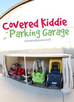 Kid's Car Garage. Great idea for all those large outdoor toys you don't want ruined by the weather..