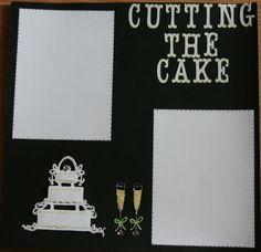 "Wedding+Scrapbook+Pages | Wedding Scrapbook Page ""Cutting the Cake"" - ... | Wedding & Anniversa ..."