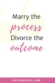 Marry the process, divorce the outcome. A quote to guarantee success. Quotes And Notes, Wise Quotes, Happy Quotes, Quotes To Live By, Inspirational Quotes, Mad Money, Boss Lady Quotes, Business Tips, Business Marketing