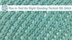Knitting Tutorial: How to Knit the Right Slanting Turkish Rib Stitch. Click link to learn this stitch: http://su.pr/7s4RHC #knitting #yarn