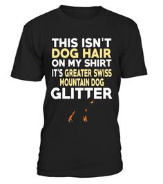 """# Not Hair Greater Swiss Mountain Dog Glitter Funny T-Shirt .  Special Offer, not available in shops      Comes in a variety of styles and colours      Buy yours now before it is too late!      Secured payment via Visa / Mastercard / Amex / PayPal      How to place an order            Choose the model from the drop-down menu      Click on """"Buy it now""""      Choose the size and the quantity      Add your delivery address and bank details      And that's it!      Tags: This design is just one…"""